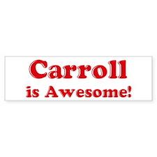 Carroll is Awesome Bumper Bumper Sticker