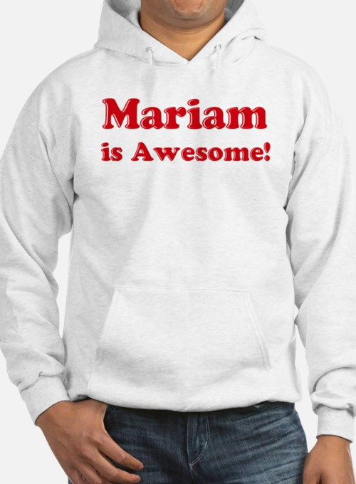Mariam is Awesome Hoodie Sweatshirt