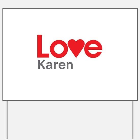 I Love Karen Yard Sign