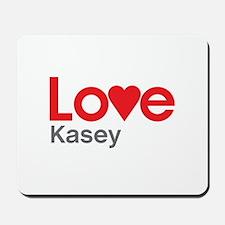 I Love Kasey Mousepad