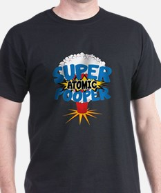 SUPER ATOMIC POOPER T-Shirt