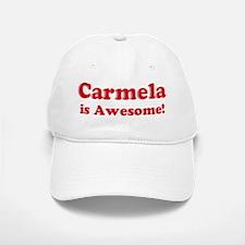Carmela is Awesome Baseball Baseball Cap