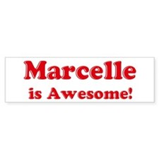 Marcelle is Awesome Bumper Bumper Sticker