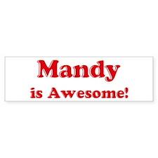 Mandy is Awesome Bumper Bumper Sticker