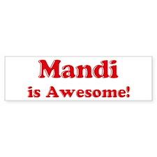Mandi is Awesome Bumper Bumper Sticker