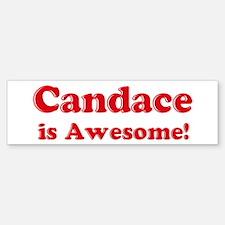 Candace is Awesome Bumper Bumper Bumper Sticker
