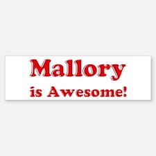 Mallory is Awesome Bumper Bumper Bumper Sticker