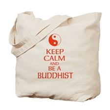 Keep calm and be a Buddhist. Tote Bag