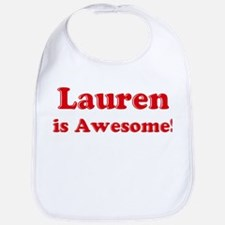Lauren is Awesome Bib
