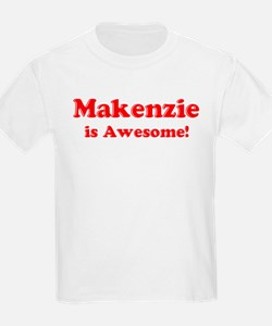 Makenzie is Awesome Kids T-Shirt