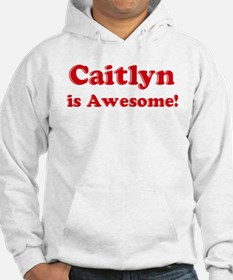 Caitlyn is Awesome Jumper Hoody