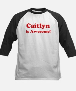 Caitlyn is Awesome Kids Baseball Jersey