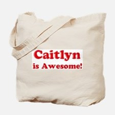 Caitlyn is Awesome Tote Bag