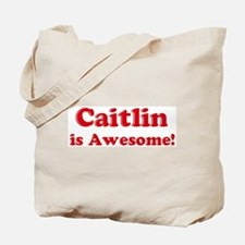 Caitlin is Awesome Tote Bag