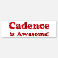 Cadence is Awesome Bumper Bumper Bumper Sticker