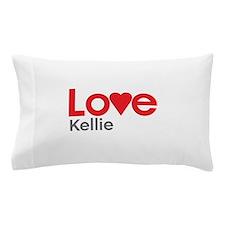 I Love Kellie Pillow Case