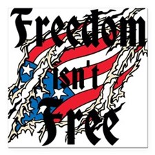 "Freedom Isnt Free Square Car Magnet 3"" x 3"""
