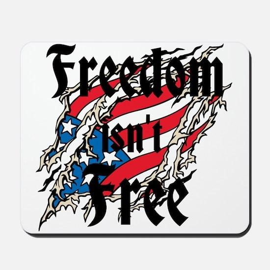Freedom Isnt Free Mousepad