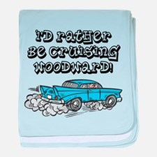 Id Rather Be Cruising Woodward Hotrod baby blanket