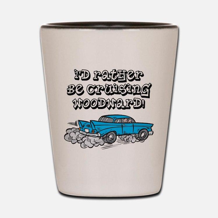 Id Rather Be Cruising Woodward Hotrod Shot Glass