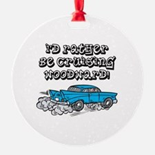 Id Rather Be Cruising Woodward Hotrod Ornament