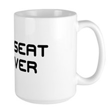 BACKSEAT DRIVER Mug