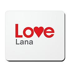I Love Lana Mousepad