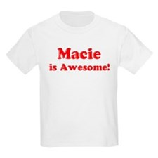 Macie is Awesome Kids T-Shirt