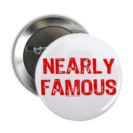NEARLY FAMOUS Button