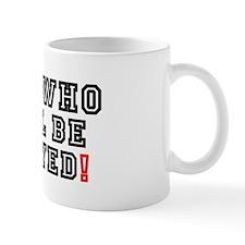 SHE WHO WILL BE OBEYED! Small Mug