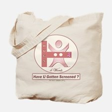 HUGS - Have You Gotten Screened ? Tote Bag