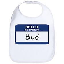 Hello: Bud Bib