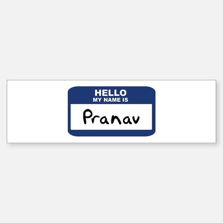 Hello: Pranav Bumper Bumper Bumper Sticker