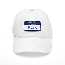 Hello: Evan Baseball Cap