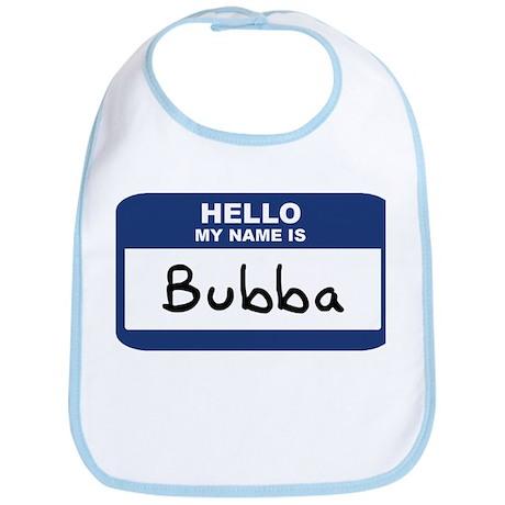Hello: Bubba Bib