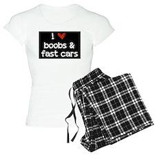 i heart boobs and fast cars Pajamas