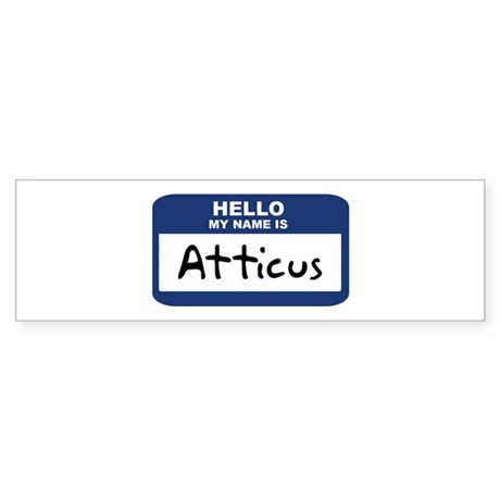 Hello: Atticus Bumper Sticker
