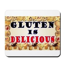 Gluten is Delicious Mousepad