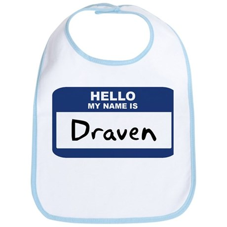 Hello: Draven Bib