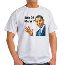 Sick of Obama? T-Shirt