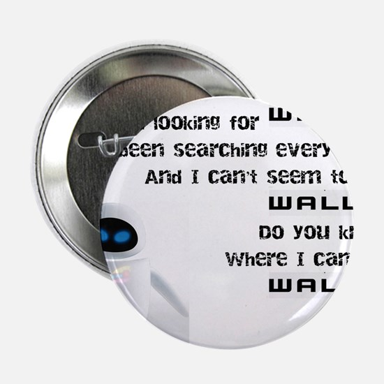 """I'm Looking For WALL-E 2.25"""" Button"""