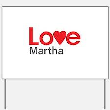 I Love Martha Yard Sign
