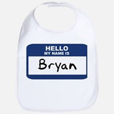 Hello: Bryan Bib