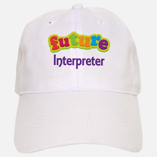 Future Interpreter Baseball Baseball Cap