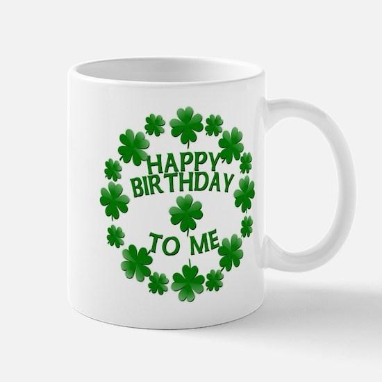 Shamrocks Happy Birthday to Me Mug