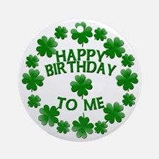 Shamrocks Happy Birthday to Me Ornament (Round)