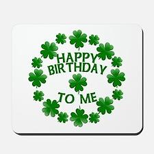 Shamrocks Happy Birthday to Me Mousepad