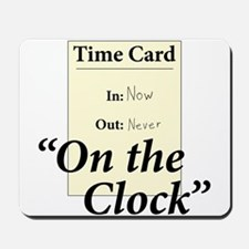 On The Clock Mousepad