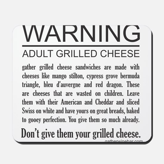 Don't give them your grilled cheese Mousepad
