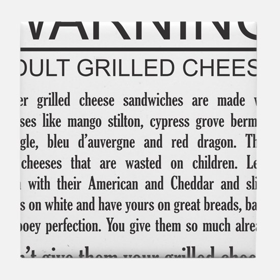 Don't give them your grilled cheese Tile Coaster
